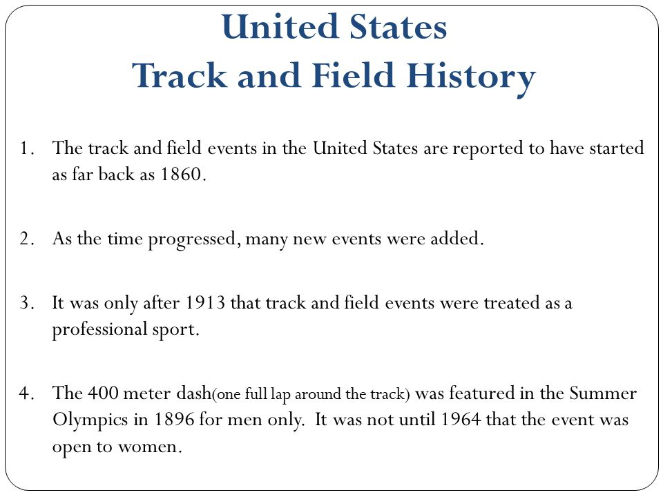 United States Track and Field History 1.The track and field events in the United States are reported to have started as far back as 1860. 2.As the tim