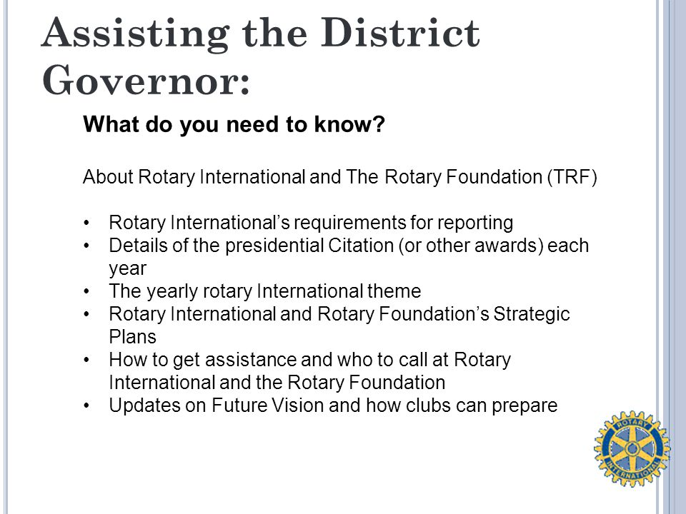 Assisting the District Governor: What do you need to know.