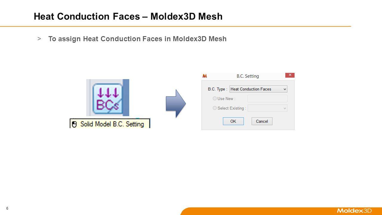 7 Heat Conduction Faces – Designer >To assign Heat Conduction Faces in Designer
