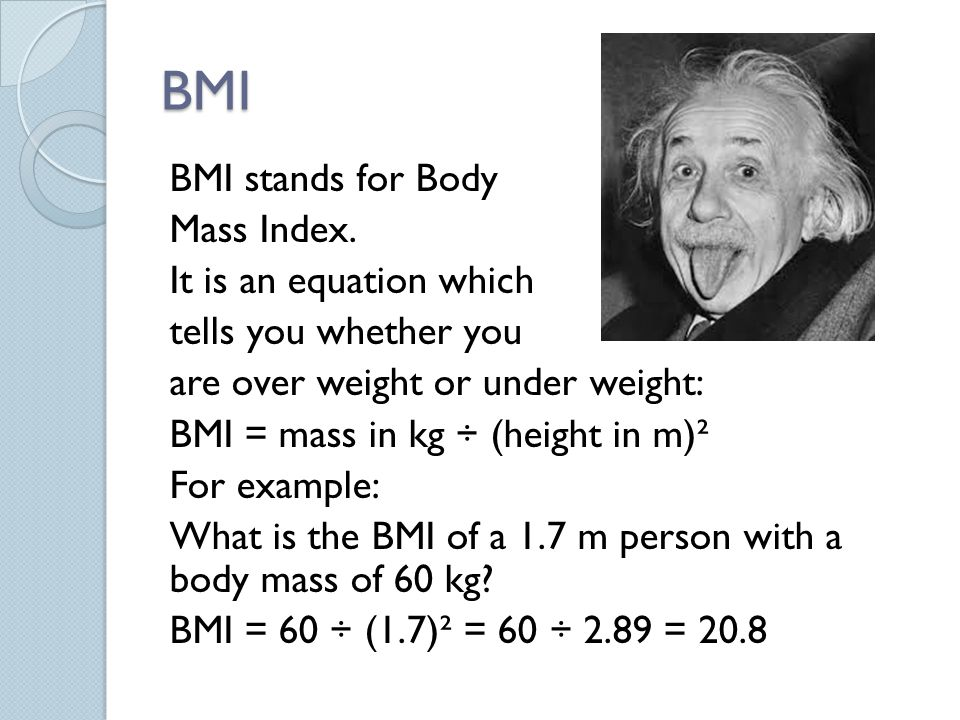 BMI Table This table summarises the meanings of different BMI calculations.