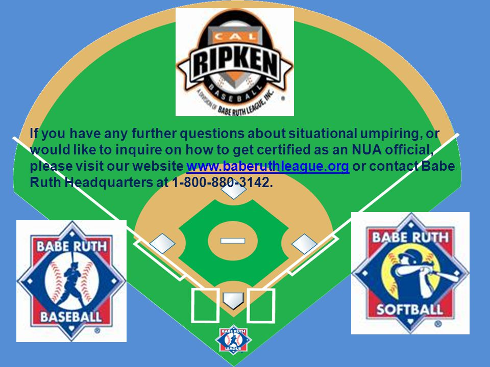 If you have any further questions about situational umpiring, or would like to inquire on how to get certified as an NUA official, please visit our we