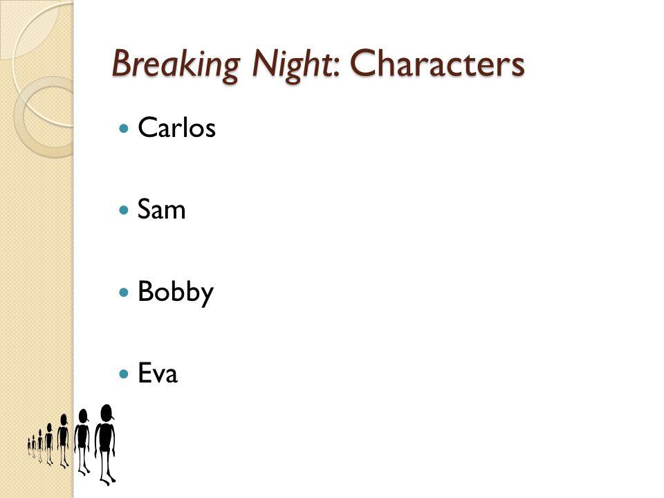 Breaking Night: Characters Carlos Sam Bobby Eva