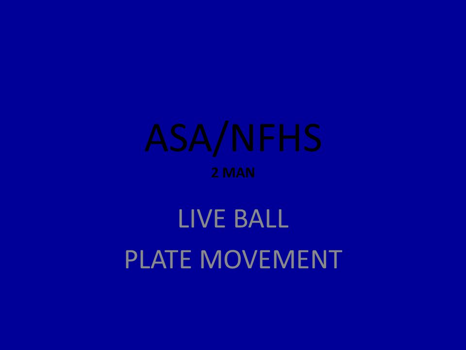 ASA/NFHS 2 MAN LIVE BALL PLATE MOVEMENT