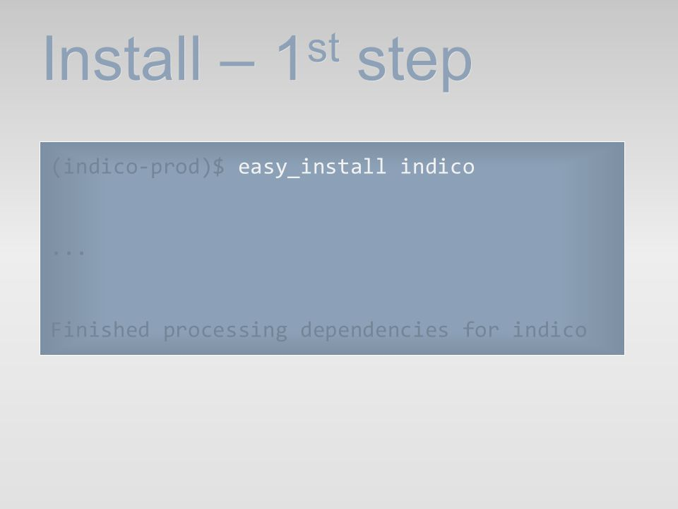 Install – 2 nd step (indico-prod)$ indico_initial_setup...