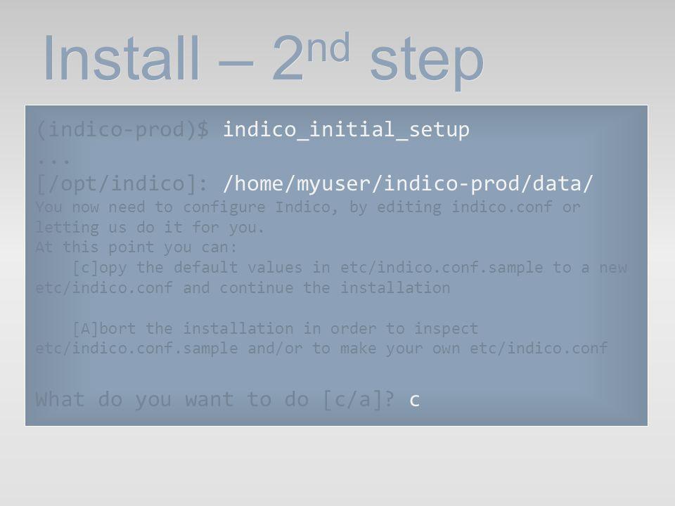 Init & migration (indico-prod)$ indico_initial_setup --existing- config=/opt/indico/etc/indico.conf (indico-prod)$ python data/bin/migration/migrate.py --prev- version=