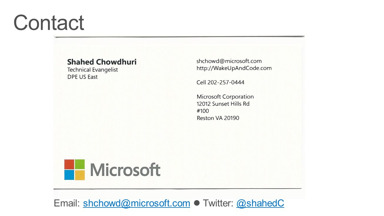 Email: shchowd@microsoft.com Twitter: @shahedCshchowd@microsoft.com@shahedC