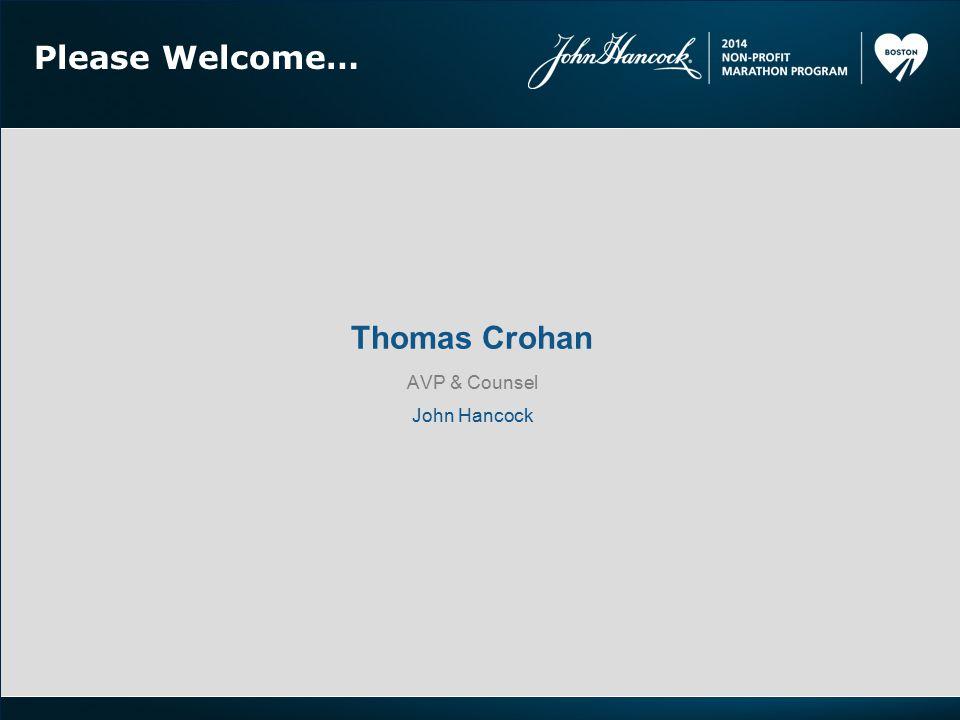 Please Welcome… Thomas Crohan AVP & Counsel John Hancock