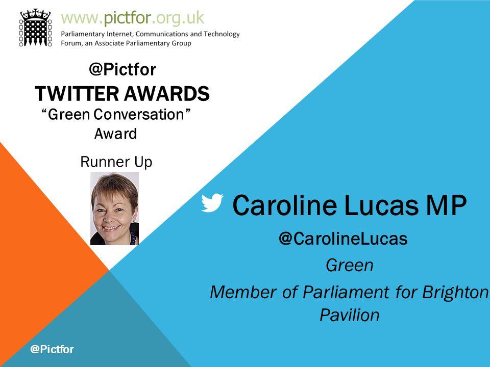 Green Conversation Award Runner Up @Pictfor Caroline Lucas MP @CarolineLucas Green Member of Parliament for Brighton Pavilion @Pictfor TWITTER AWARDS