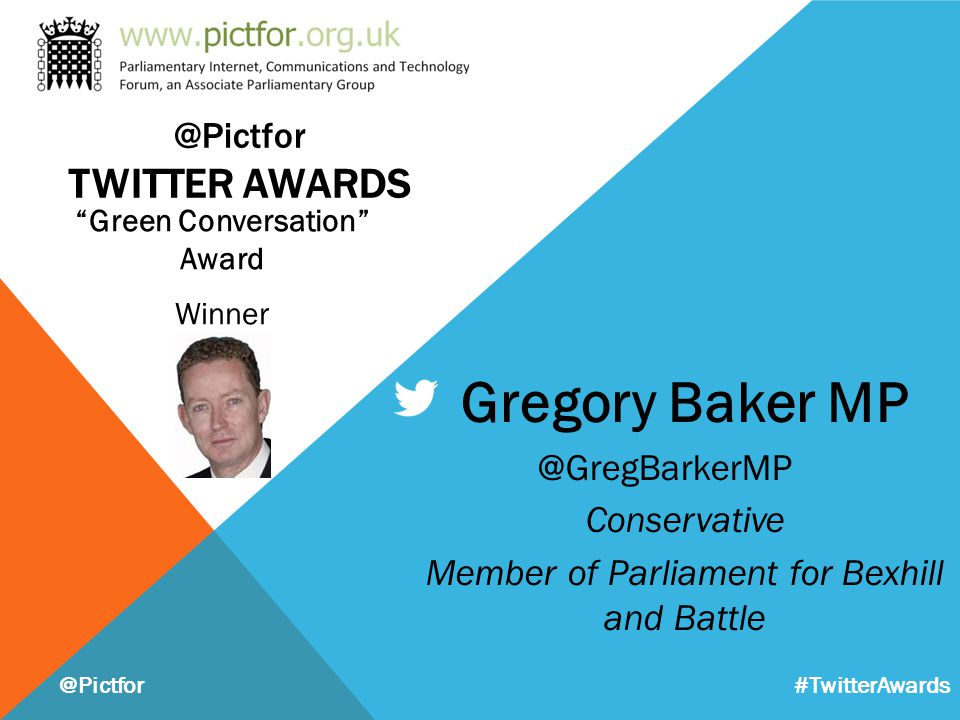 """Green Conversation"" Award Winner @Pictfor Gregory Baker MP @GregBarkerMP Conservative Member of Parliament for Bexhill and Battle #TwitterAwards @Pic"