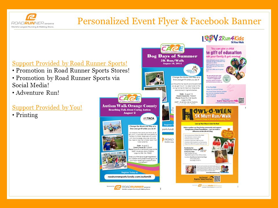 Road Runner Sports – CONFIDENTIAL, 2/3/2011 Personalized Event Flyer & Facebook Banner Support Provided by Road Runner Sports.