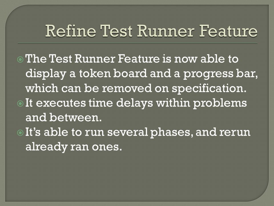 The Test Runner Feature is now able to display a token board and a progress bar, which can be removed on specification.