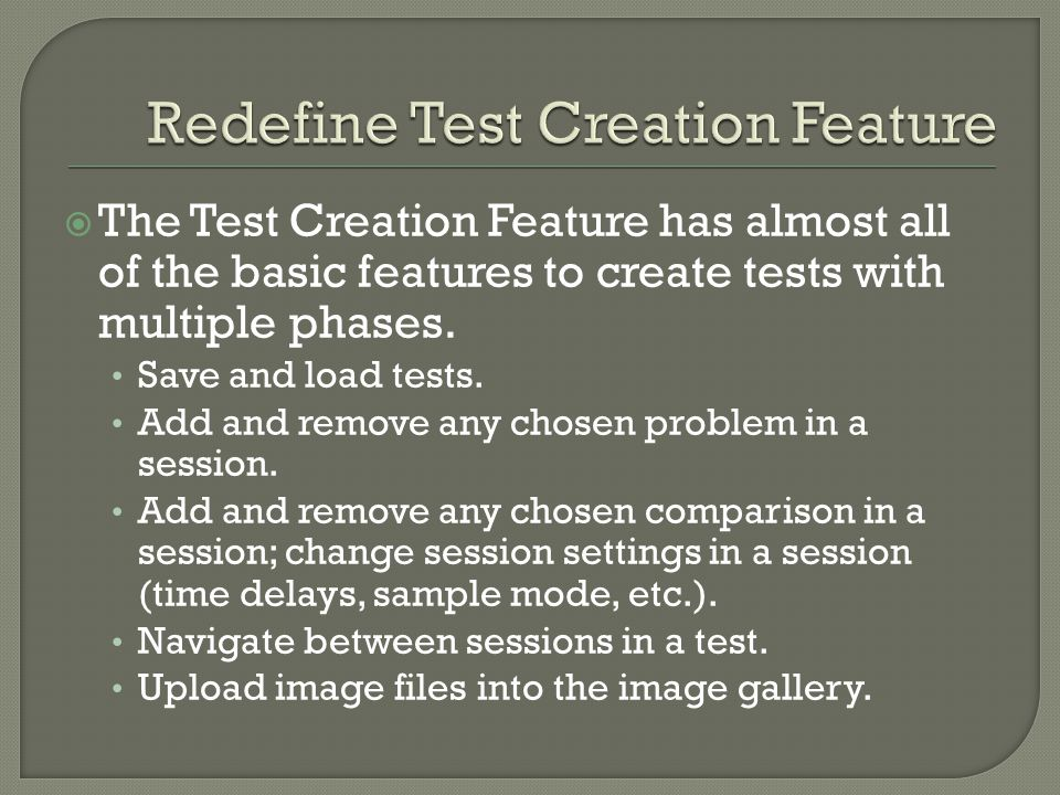  The Test Creation Feature has almost all of the basic features to create tests with multiple phases.