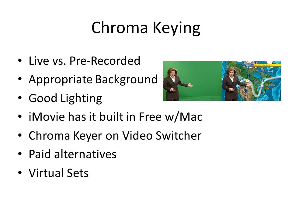 Chroma Keying Live vs.