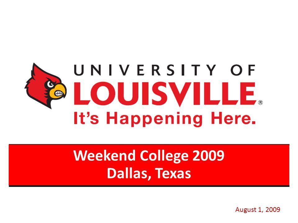 Weekend College 2009 Dallas, Texas August 1, 2009