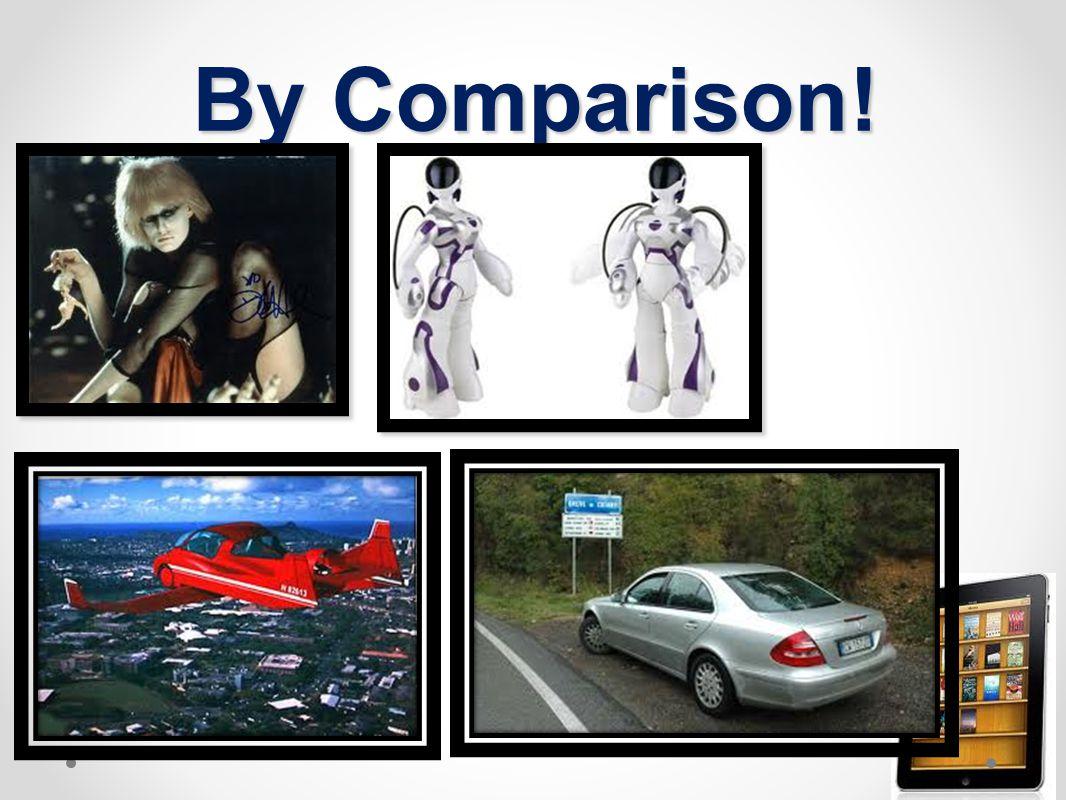 By Comparison!