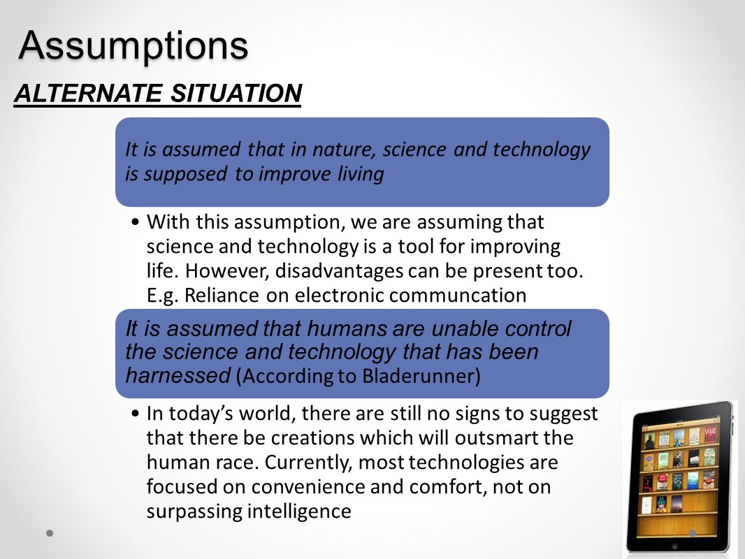 Inferences What is the situation of the perceived future of science and tech compared to today Perceived FutureThe present Creation of super-intelligence that surpasses humans No sign of progress yet Betrayal of science and tech on humans No sign yet Advanced flying transportations No sign of progress yet