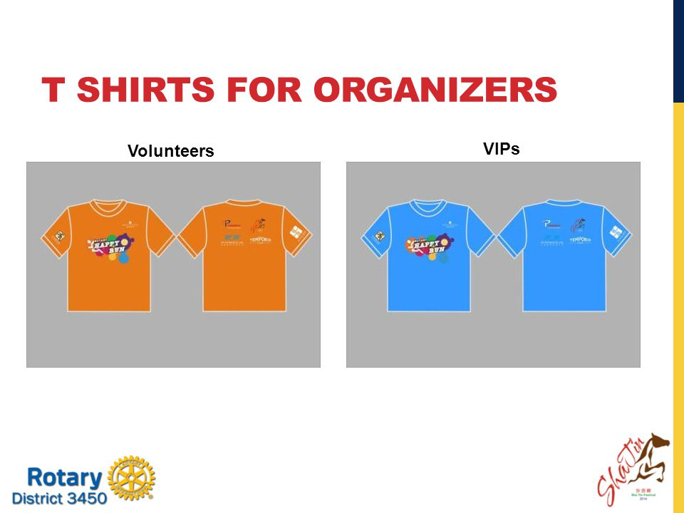T SHIRTS FOR ORGANIZERS Volunteers VIPs