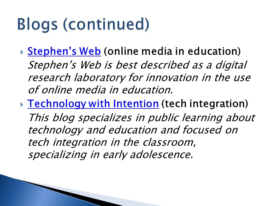  Stephen's Web (online media in education) Stephen's Web Stephen's Web is best described as a digital research laboratory for innovation in the use of online media in education.