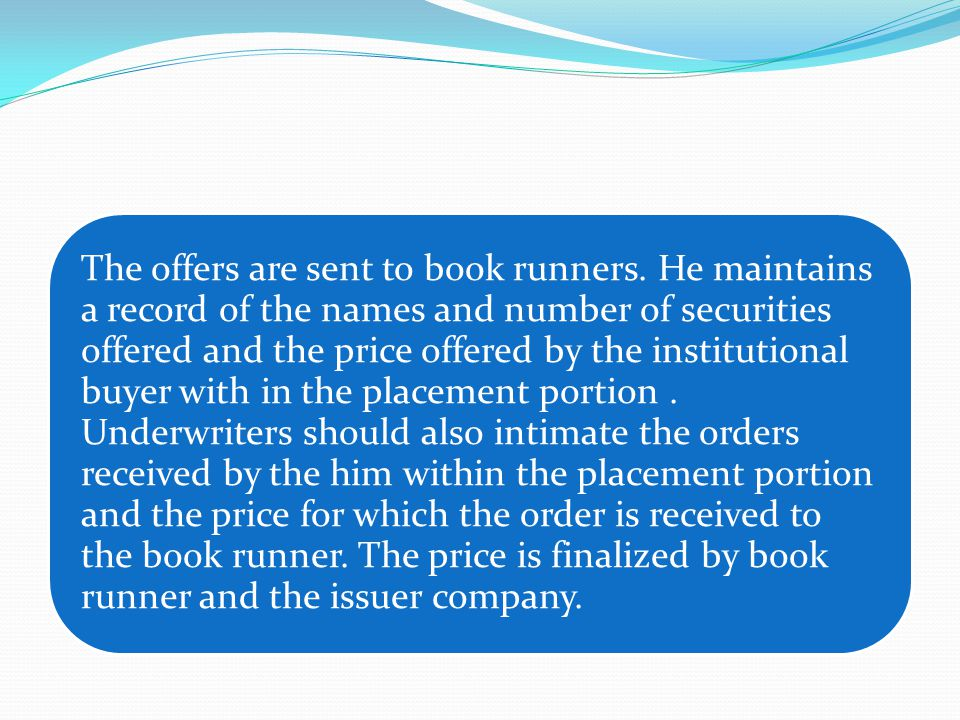 The offers are sent to book runners.