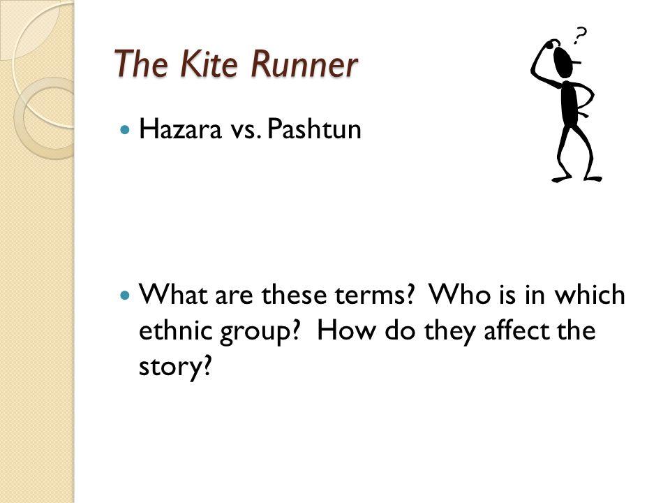 The Kite Runner Hazara vs. Pashtun What are these terms.