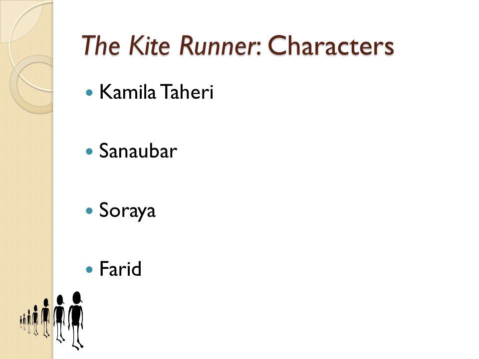 The Kite Runner: Characters Kamila Taheri Sanaubar Soraya Farid