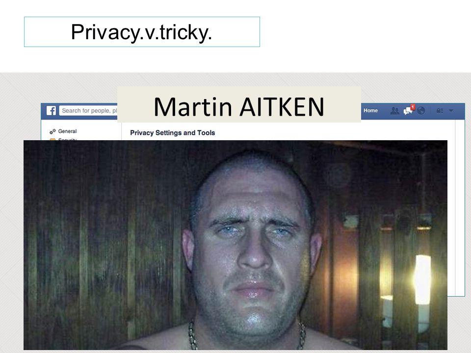 Privacy.v.tricky. Martin AITKEN
