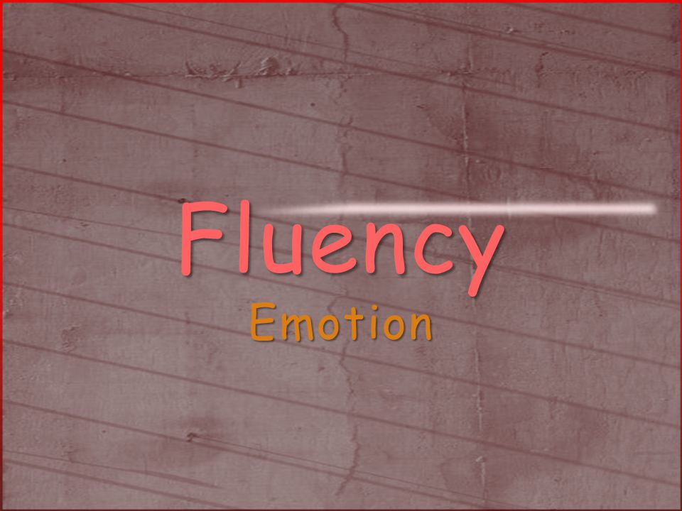 Fluency Emotion