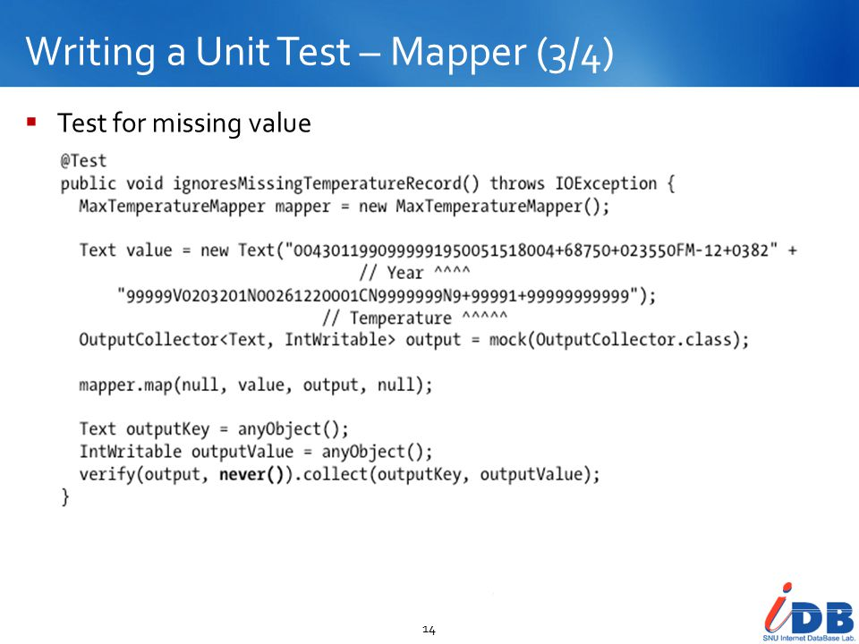 Writing a Unit Test – Mapper (3/4) 14  Test for missing value