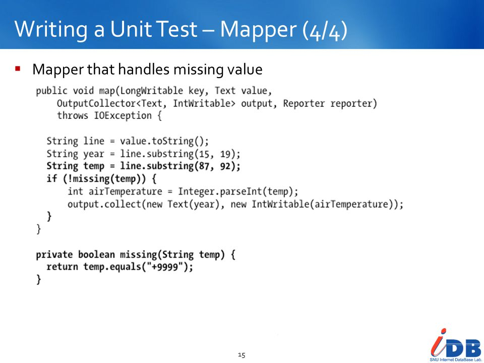 Writing a Unit Test – Mapper (4/4) 15  Mapper that handles missing value