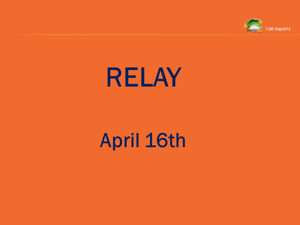 RELAY April 16th TOM 15apr2014