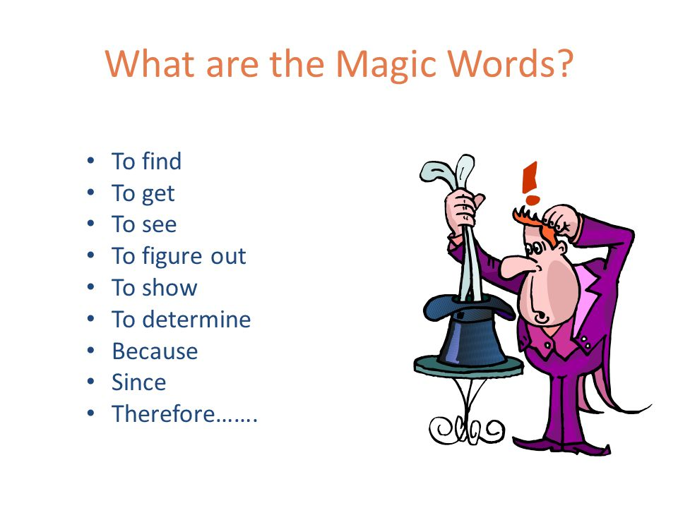 Explanation Tips Use magic words * in the explanation These are words that gear students to 'explain' their work rather than 'describe' it * Article on Magic Words can be found in the math assessment handbook