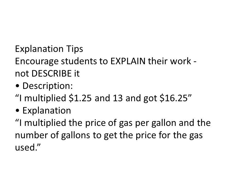 The Work 1) $1.25 X 13 gal = $16.25 2) $16.25 + $6.50 + $12.84 = $35.59 3) $35.59 221 mi $0.1610407 4) $0.16 per mile