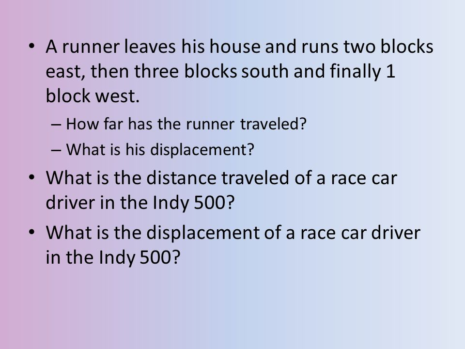 A runner leaves his house and runs two blocks east, then three blocks south and finally 1 block west. – How far has the runner traveled? – What is his