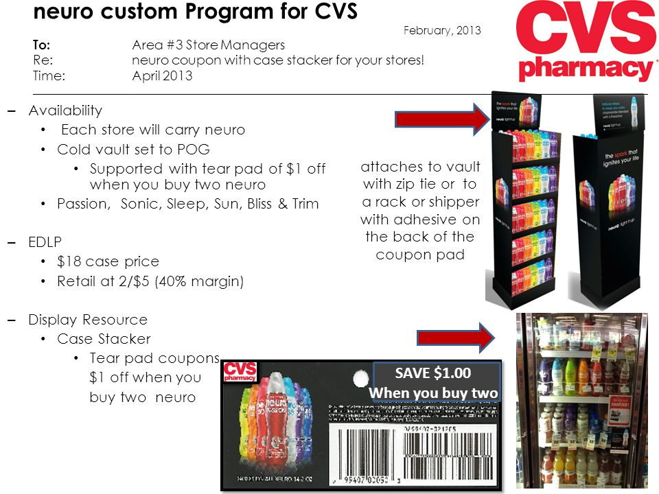 neuro custom Program for CVS February, 2013 To: Area #3 Store Managers Re:neuro coupon with case stacker for your stores! Time:April 2013 ____________