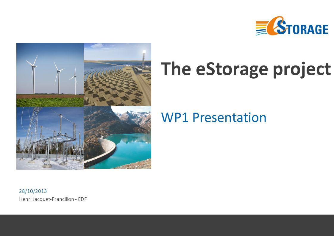 The eStorage project WP1 Presentation 28/10/2013 Henri Jacquet-Francillon - EDF