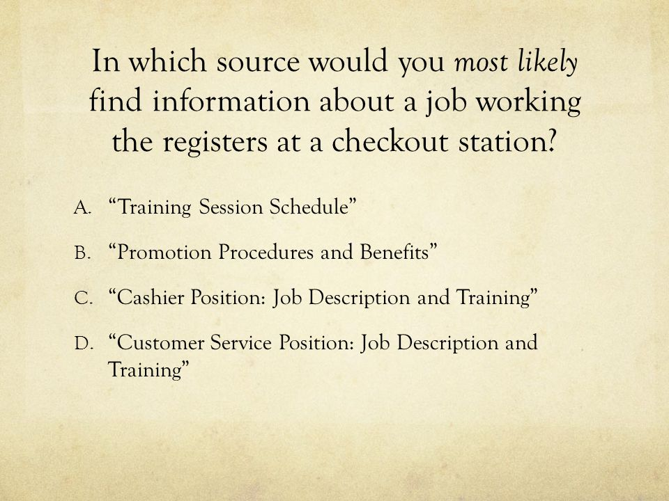 "In which source would you most likely find information about a job working the registers at a checkout station? A. ""Training Session Schedule"" B. ""Pro"