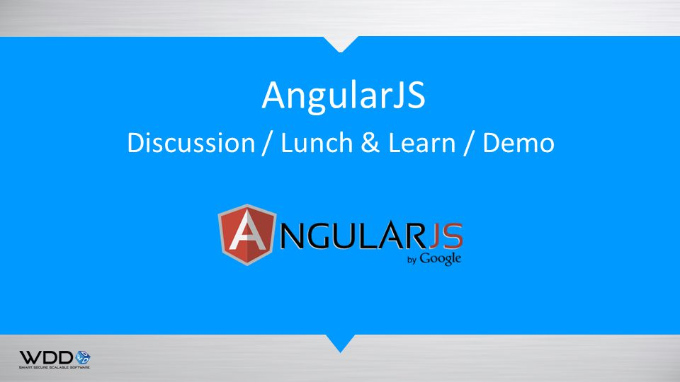 AngularJS Discussion / Lunch & Learn / Demo