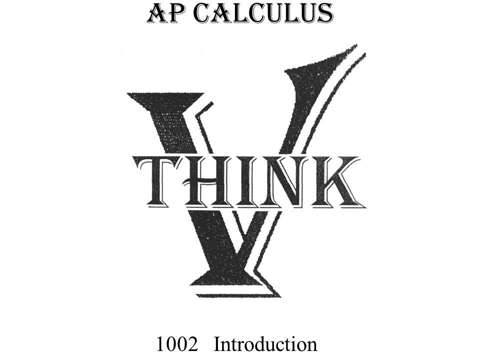 AP CALCULUS 1002 Introduction