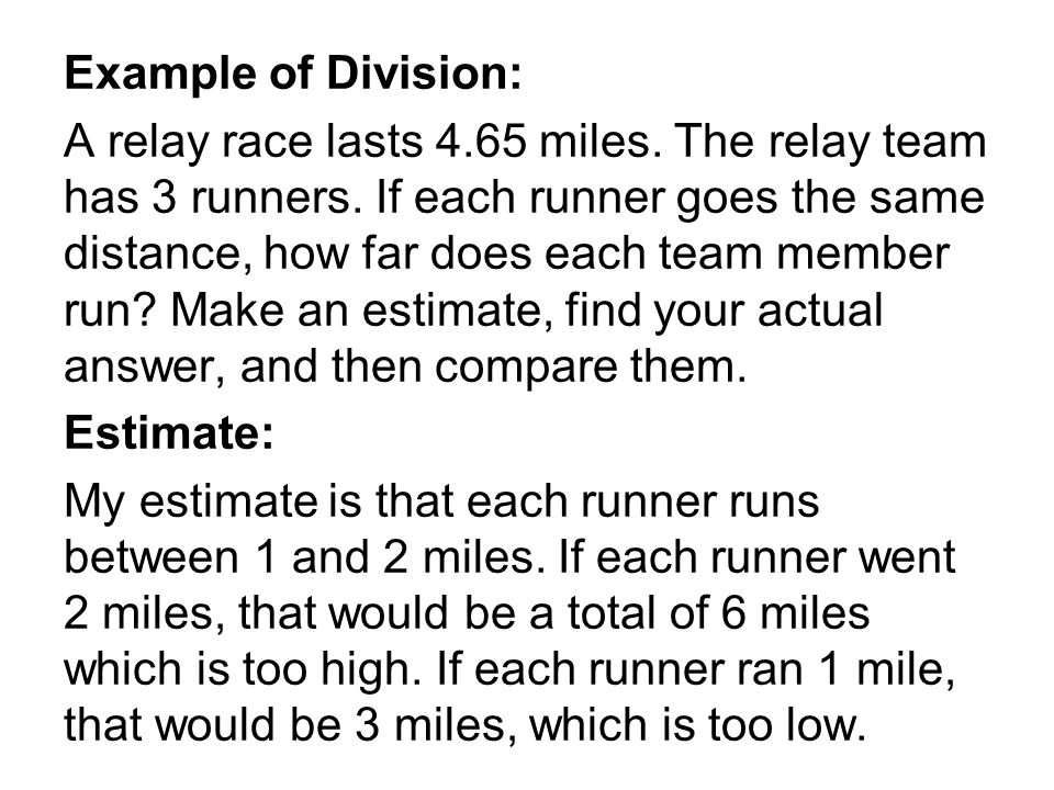 Example of Division: A relay race lasts 4.65 miles.