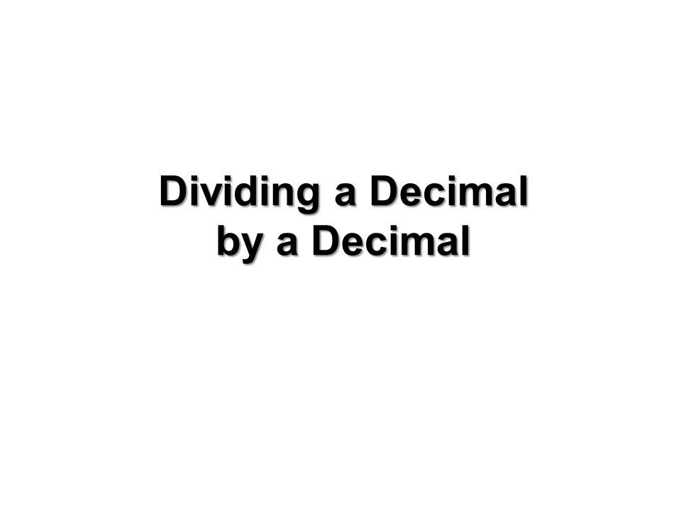 Dividing a Decimal by a Decimal