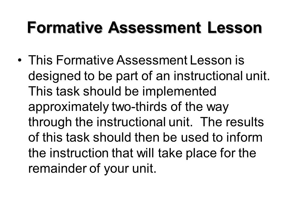 Formative Assessment Lesson This Formative Assessment Lesson is designed to be part of an instructional unit.