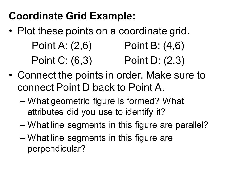 Coordinate Grid Example: Plot these points on a coordinate grid.