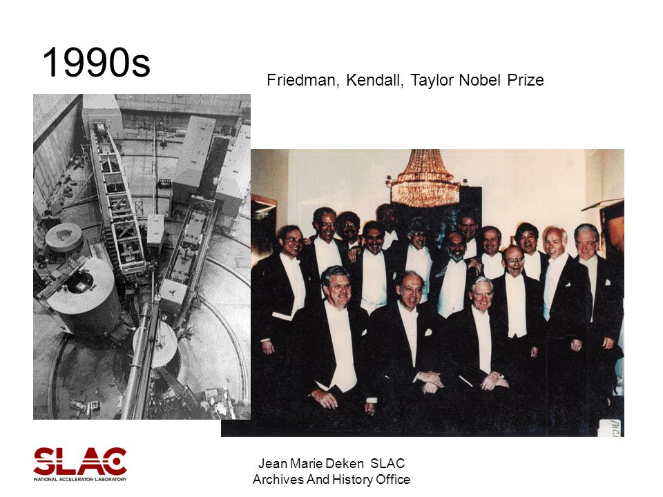 Jean Marie Deken SLAC Archives And History Office 1990s Friedman, Kendall, Taylor Nobel Prize