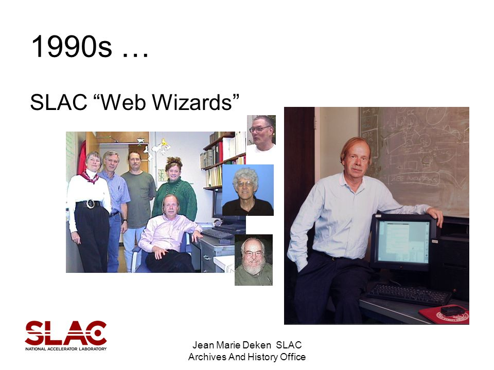 Jean Marie Deken SLAC Archives And History Office 1990s … SLAC Web Wizards