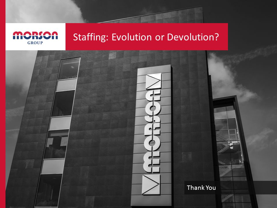 Thank You Staffing: Evolution or Devolution?
