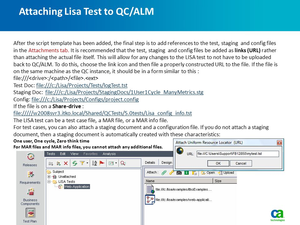 Attaching Lisa Test to QC/ALM 19 After the script template has been added, the final step is to add references to the test, staging and config files in the Attachments tab.
