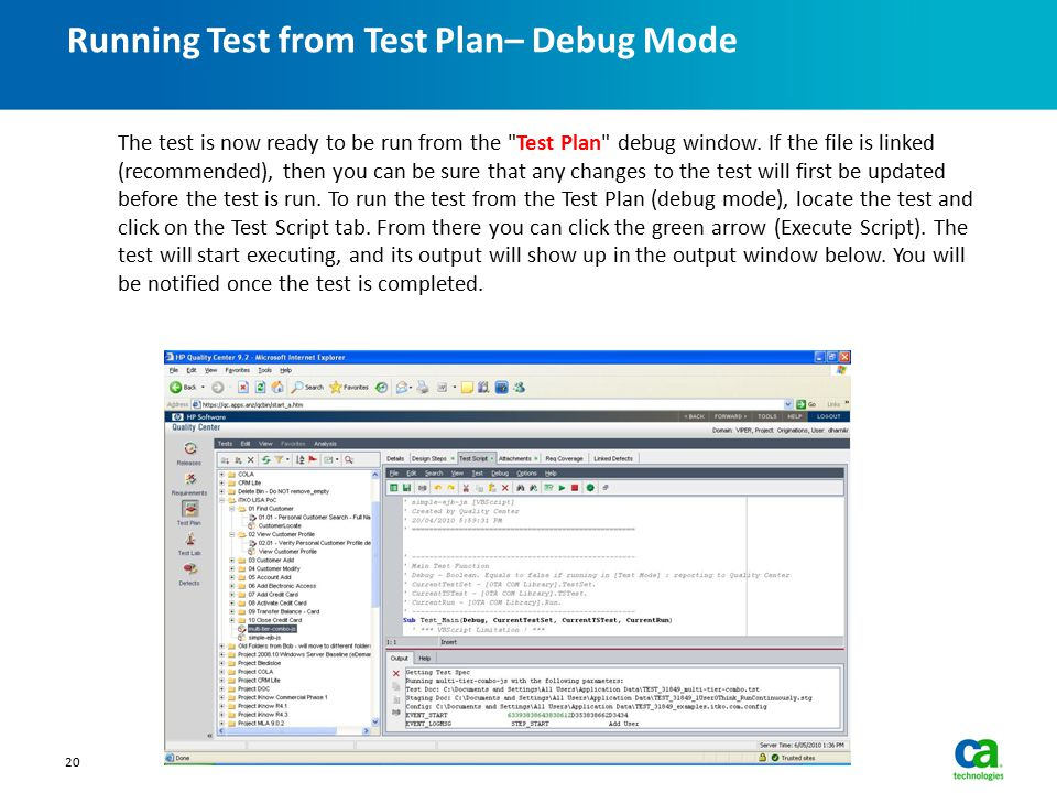 Running Test from Test Plan– Debug Mode 20 The test is now ready to be run from the Test Plan debug window.