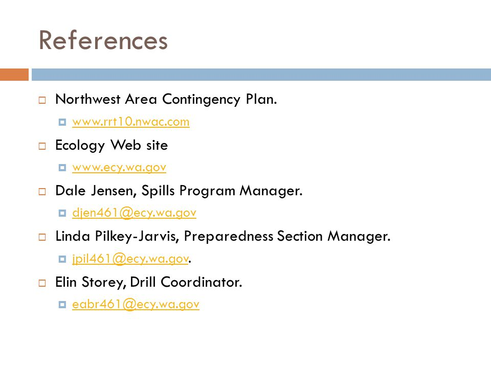 References  Northwest Area Contingency Plan.