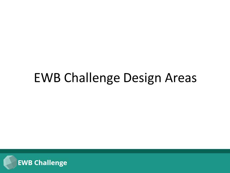 EWB Challenge Design Areas