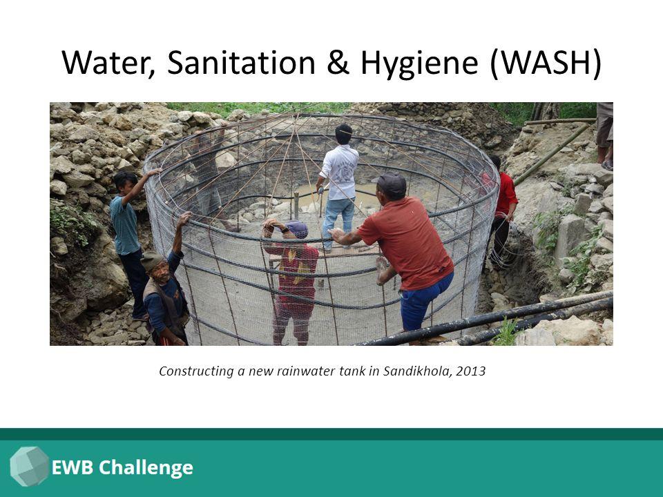 Water, Sanitation & Hygiene (WASH) Constructing a new rainwater tank in Sandikhola, 2013